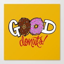Good Donuts! Canvas Print