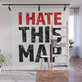 I hate this map Wall Mural