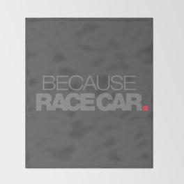 BECAUSE RACE CAR v4 HQvector Throw Blanket