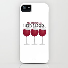 My Doctor Said I Need Glasses... iPhone Case
