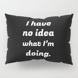 The Clueless Person Pillow Sham
