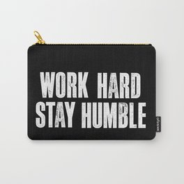 Work Hard, Stay Humble black and white monochrome typography poster design home decor bedroom wall Carry-All Pouch