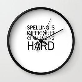 Spelling is Hard Funny Grammar T-shirt Wall Clock