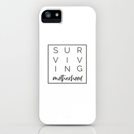 Surviving Motherhood Square iPhone Case
