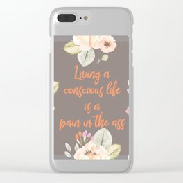 Living a conscious life Clear iPhone Case