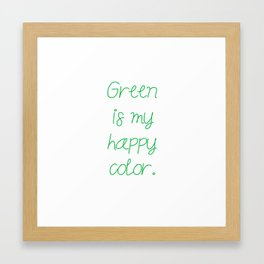 Green is my happy color. Framed Art Print