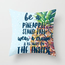 Be a pineapple Stand Tall Wear a Crown and be Sweet on the Inside Watercolor Throw Pillow