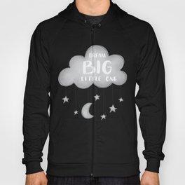 DREAM BIG, LITTLE ONE Hoody