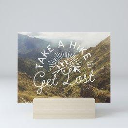 TAKE A HIKE and get lost Mini Art Print