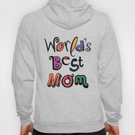 World's Best Mom Typography Hoody