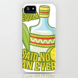 Tequila No Juan Ever Cinco De Mayo Party iPhone Case