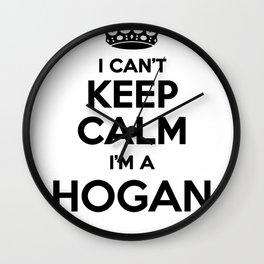 I cant keep calm I am a HOGAN Wall Clock