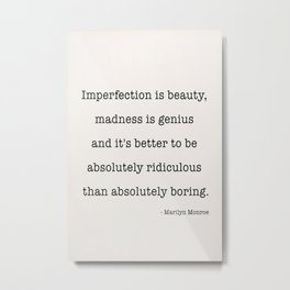 Marily Monroe Print, Imperfection Is Beauty, Marily Monroe Quote, Marily Monroe Wall Art, Inspirational Print, Beauty Print Metal Print