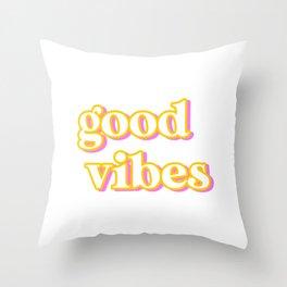 Good Vibes Throw Pillow