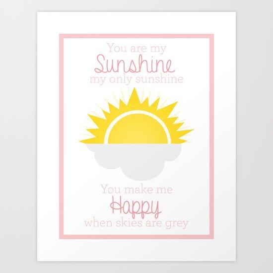 You Are My Sunshine Print Art Print