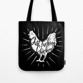 Just F@$k Chicken Tote Bag