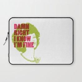 Damn Right I Know I'm Fine Laptop Sleeve