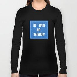 No Rain No Rainbow Long Sleeve T-shirt