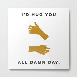 Hugs All Day Metal Print