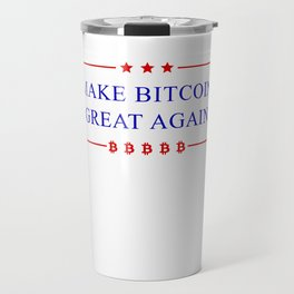 Make Bitcoin Great Again - Bitcoin Funny T-Shirt Travel Mug