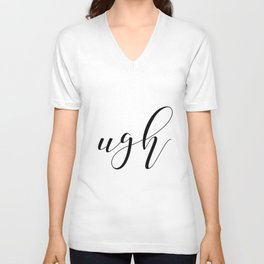 Ugh, Funny 8x10 Print, Typography, Office Decor, Gallery Wall, Home, Wall Print Unisex V-Neck