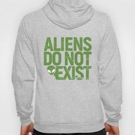 Aliens do not exist with peeking Alien. Funny ironic sarcastic. Hoody