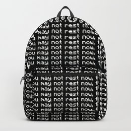 You may no rest now, there are monsters nearby.  Backpack