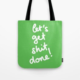 Let's Get Shit Done! Tote Bag