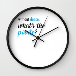 What's the Pointe? Wall Clock