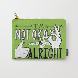 I'm Not Okay (green) Carry-All Pouch