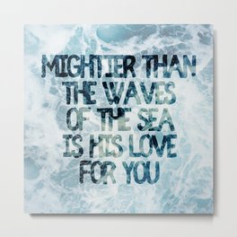 Mightier Than the Waves Metal Print