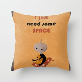 I just need some space Throw Pillow