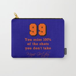 You miss 100% of the shots you don't take - Wayne Gretzky Carry-All Pouch