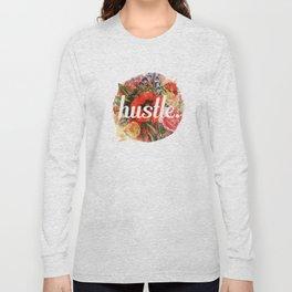 hustle. Long Sleeve T-shirt