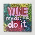 Wine Made Me Do It by xanaduriffic