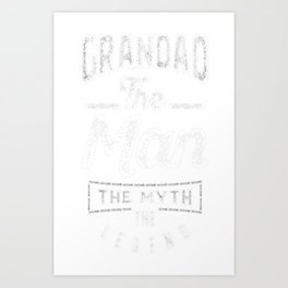 Grandad.-The-Man.-The-Myth.-The-Legend Art Print