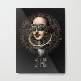 Will be or not will be Metal Print