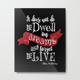 Dwell on Dreams - Black Metal Print