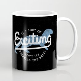 Exciting Coffee Mug