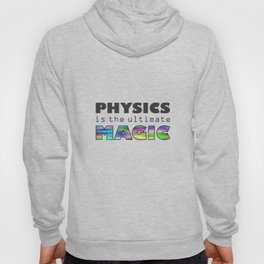 Physics is the ultimate magic Hoody