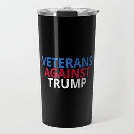 Anti-Trump - Veterans Against Trump Travel Mug