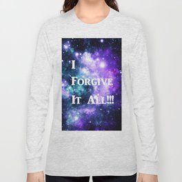 Teal Violet Galaxy : I Forgive It All Long Sleeve T-shirt