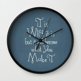 """Inspirational quote """"it is what it is"""" Wall Clock"""