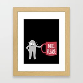 More Coffee, Please Framed Art Print