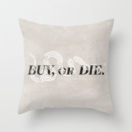 Buy, or Die. Throw Pillow