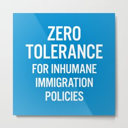 Zero tolerance for... (White text on blue) Metal Print