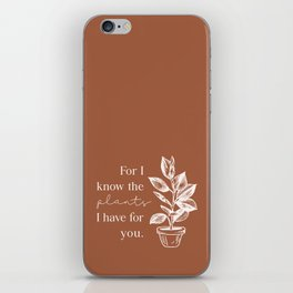 For I Know the Plants iPhone Skin