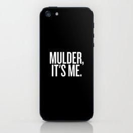 Mulder, It's Me. (Black) iPhone Skin