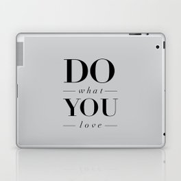 Do What You Love Beautiful Inspirational Short Quote about Happiness and Life Quotes Laptop & iPad Skin