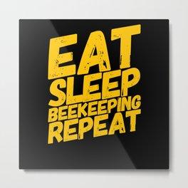 Eat Sleep Beekeeping Repeat Metal Print